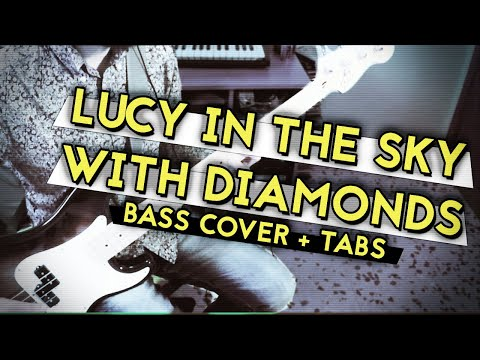 The Beatles - Lucy in the Sky with Diamonds (Bass Cover w/tabs)