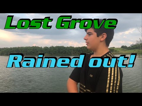 Lost Grove Fishing, Rained OUT!!