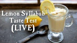 LIVE: Let's Try Lemon Syllabub!