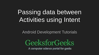Android Development Tutorial | Passing data b/w Activities by Intent Basic Example