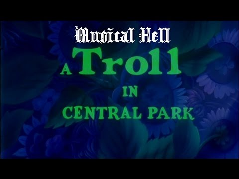 A Troll in Central Park: Musical Hell Review #55