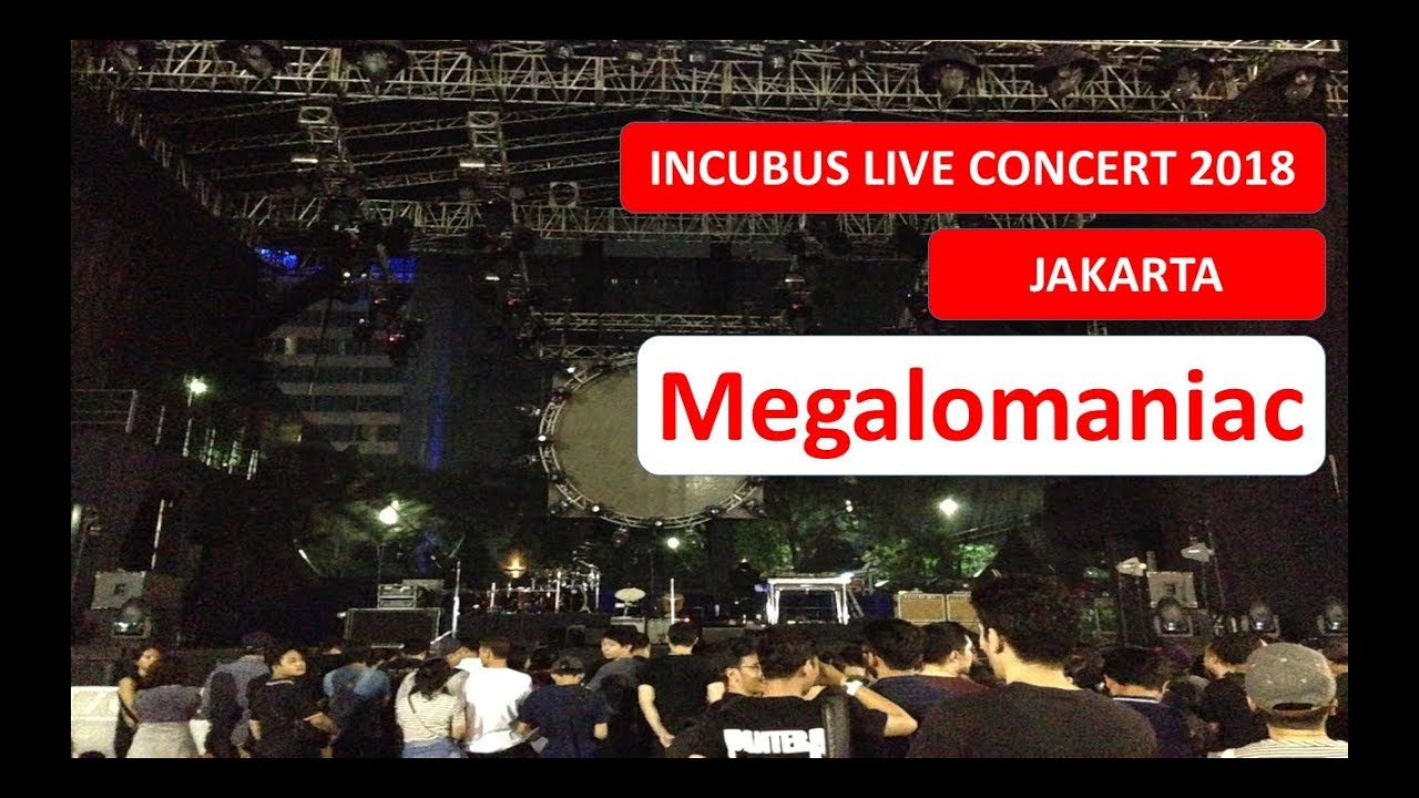 MEGALOMANIAC - Incubus Live Concert 2018 in Jakarta