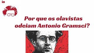 Por que os olavistas odeiam Antonio Gramsci?