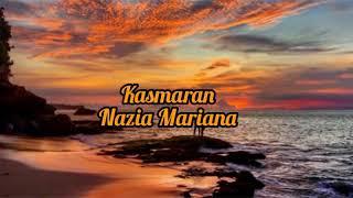 Lirik lagu Nazia Marwiana - Kasmaran