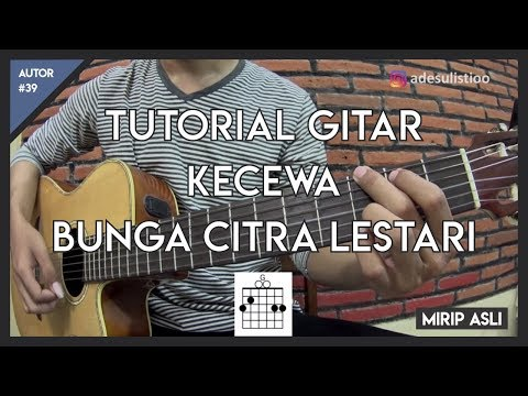 Tutorial Gitar ( KECEWA - BCL ) KUNCI, PETIKAN DAN GENJRENGAN