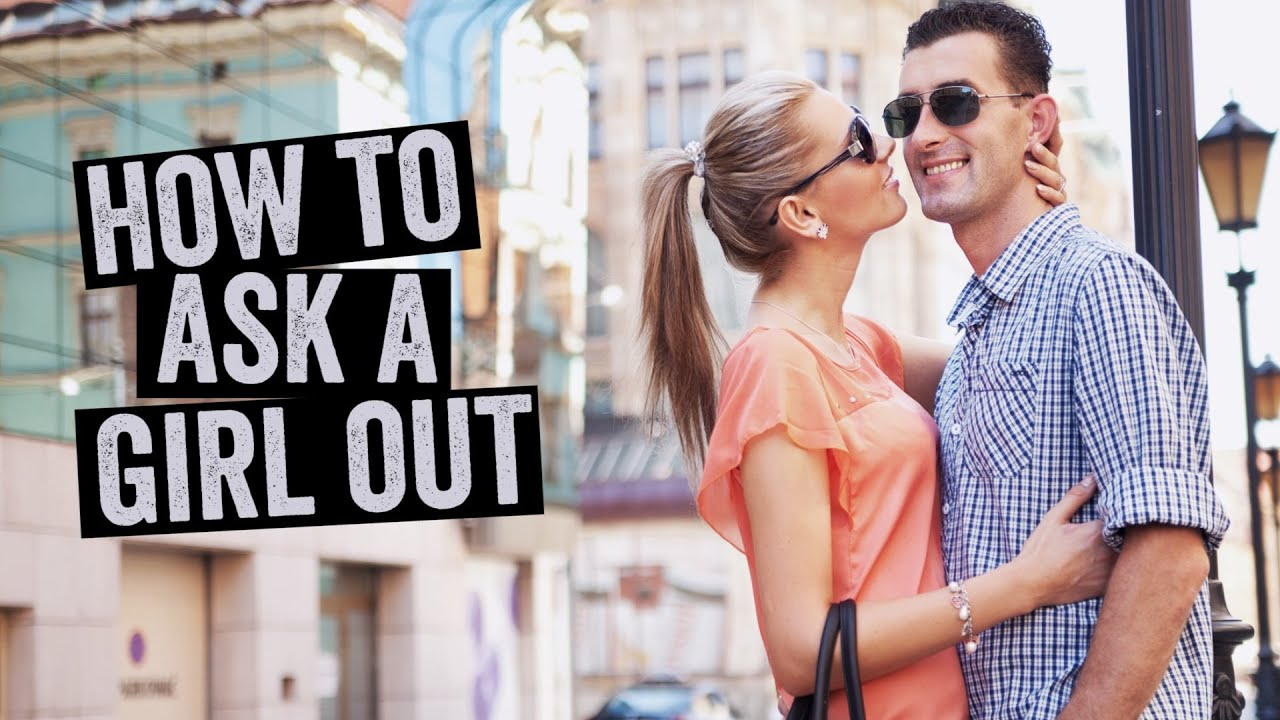 How To Ask A Girl Out And Avoid Rejection Every Time With 3 Quick Steps!   Youtube