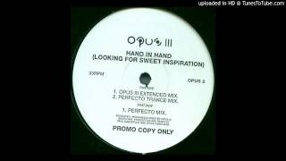 Opus III~Hand In Hand (Looking For Sweet Inspiration) [Perfecto Mix]