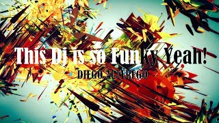 Diego Alterego - This Dj is So Funky Yeah! (EDM) (Electronic Music)