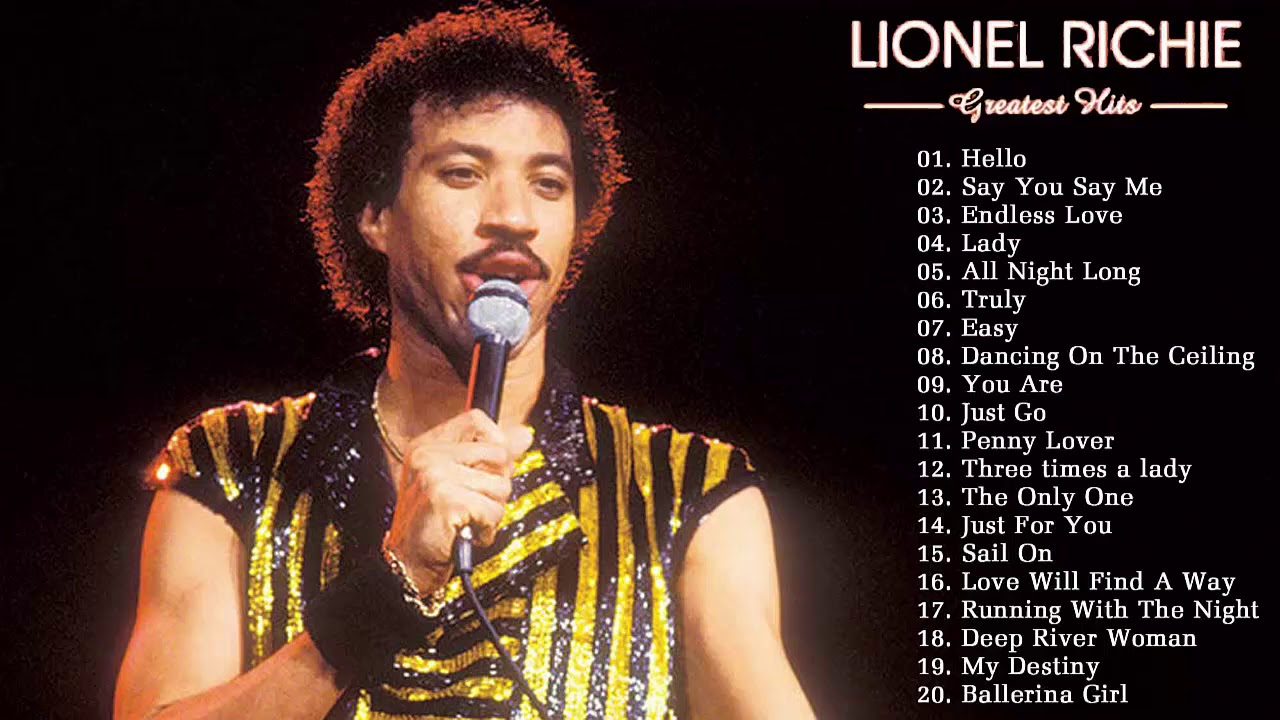 Lionel Richie Greatest Hits Full Album Hello Best Songs Of Lionel Richie Youtube