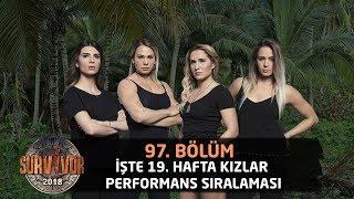 19. Hafta Kızlar Performans Sıralaması | 97.Bölüm | Survivor 2018