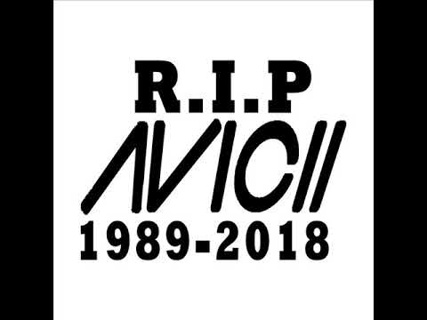 R.I.P. Avicii 1998-2018 We Will Miss you, (Tribute Mix)