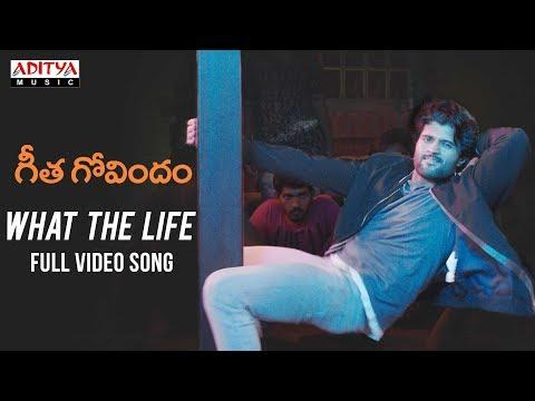 What The Life Full Video Song    Geetha Govindam Video Songs    Vijay Devarakonda, Rashmika Mandanna