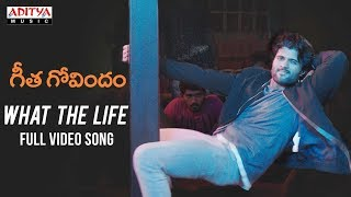 What The Life Full Video Song || Geetha Govindam Video Songs || Vijay Devarakonda, Rashmika Mandanna
