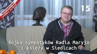 Historyjki Leszka Bubla - odcinek 15 - Bójka sympatyków Radia Maryja i księży w Siedlcach