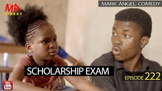 SCHOLARSHIP EXAM (Mark Angel Comedy) (Episode 222)