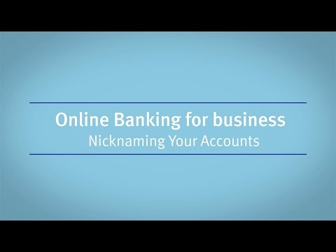 Online Banking for Business: Nicknaming Your Accounts