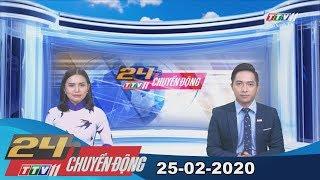 24h Chuyển động 25-02-2020 | Tin tức hôm nay | TayNinhTV