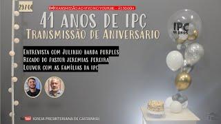 ???? Aniversário IPC - 41 anos - Live