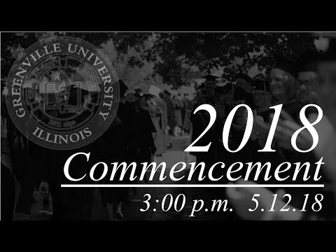 Greenville University Commencement  2018 : Afternoon Celebration