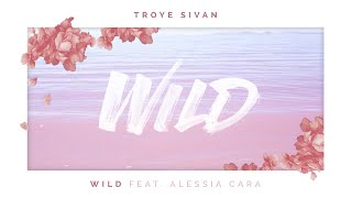 Troye Sivan - WILD ft. Alessia Cara Lyrics《中文歌詞》