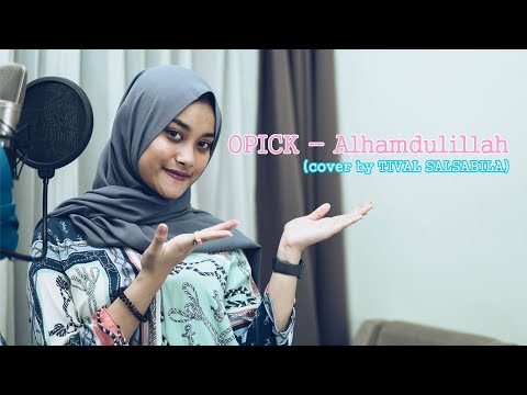 OPICK - ALHAMDULILLAH (cover By TIVAL SALSABILA)