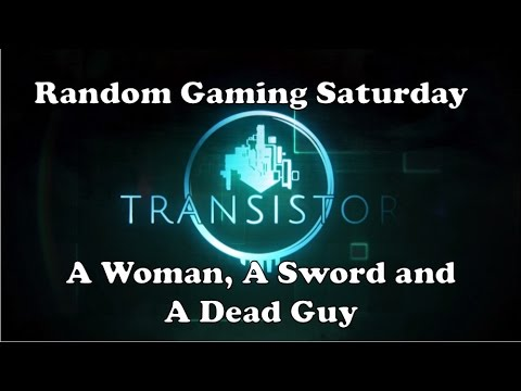 Random Gaming #1 - A Woman, A Sword and a Dead Guy