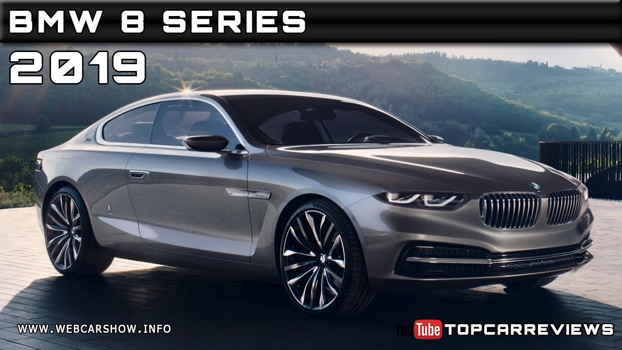 2019 Bmw 8 Series Review Rendered Price Specs Release Date