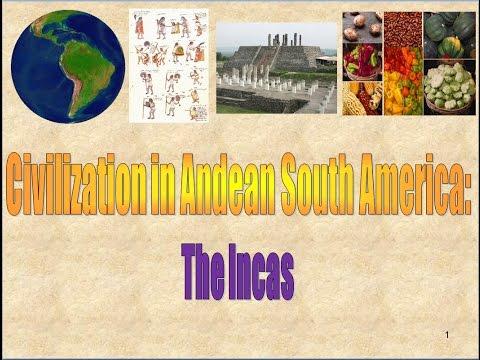 Civilization in Andean South America - The Incas