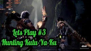Monster Hunter World Lets Play #3 Hunting Kulu-Ya-Ku
