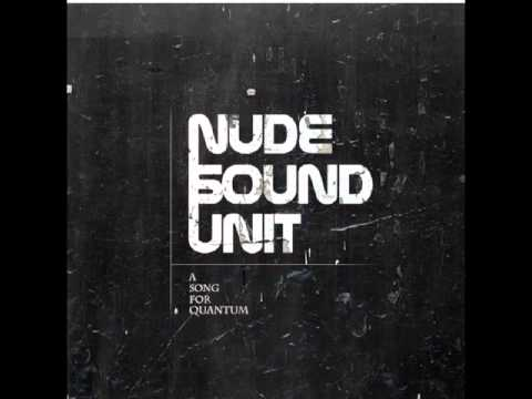 Nude Sound Unit - A Song For Quantum (feat. Polar)