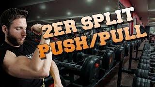 Traininingsplan: 2er Split: Push/Pull (Anfänger/Fortgeschrittene)