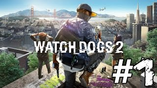 Watch Dogs 2 Gameplay Playthrough #1 - Erasing History (PC)