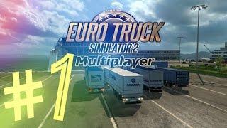 Euro Truck Simulator 2 Multiplayer - Серия 1 + Как зарегистрироваться +Подкаст