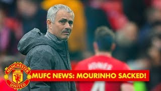 MUFC: Mourinho SACKED! What's next?
