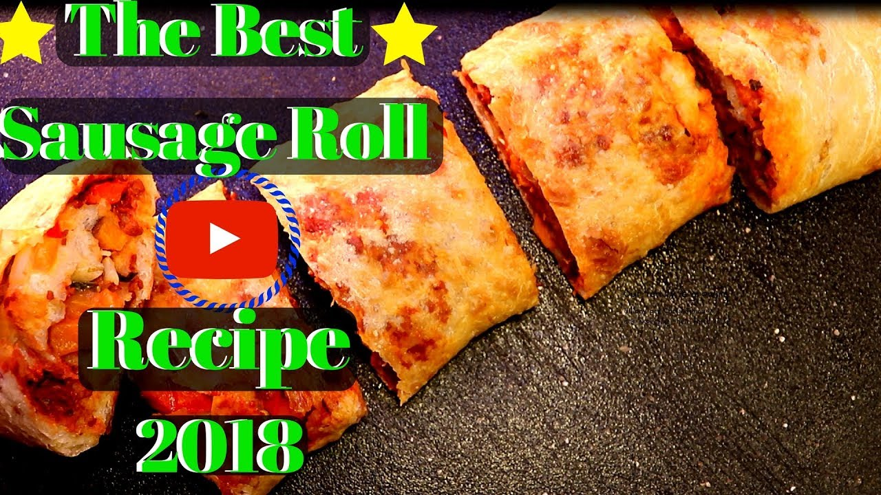 The Best Sausage Roll Recipe Ever 2018 Fast
