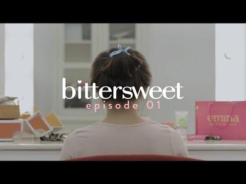 BITTERSWEET [EPISODE 01] - Mini Beauty Drama