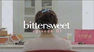 BITTERSWEET EPISODE 01 - Mini Beauty Drama