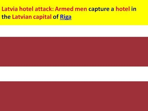 Latvia Garden Palace hotel attack: Armed men capture a hotel in the Latvian capital of Riga