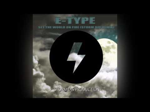 E-Type - Set The World On Fire (Storm DJs Remix 2k17)