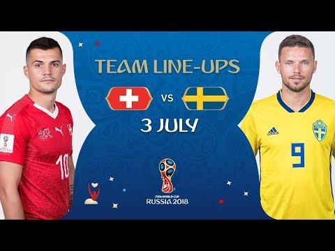 LINEUPS – SWEDEN v SWITZERLAND - MATCH 55 @ 2018 FIFA World Cup™