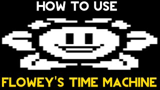 How To Use Flowey S Time Machine