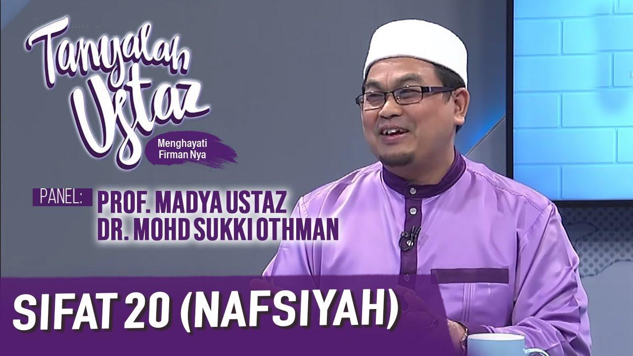 Download Tanyalah Ustaz (2020) | Akidah : Sifat 20 (Nafsiyah) (Sun, Dec 6)