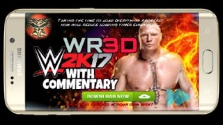 💀WR3D MOD IN WWE 2K17 WITH COMMENTARY APK SIZE 65MB💀