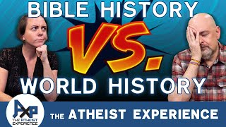 Why Not Believe Biblical History? | Guillermo-CA | The Atheist Experience 24.32 YouTube Videos
