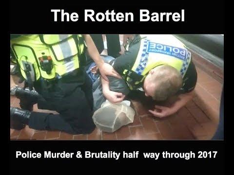 The rotten barrel police brutality so far 2017