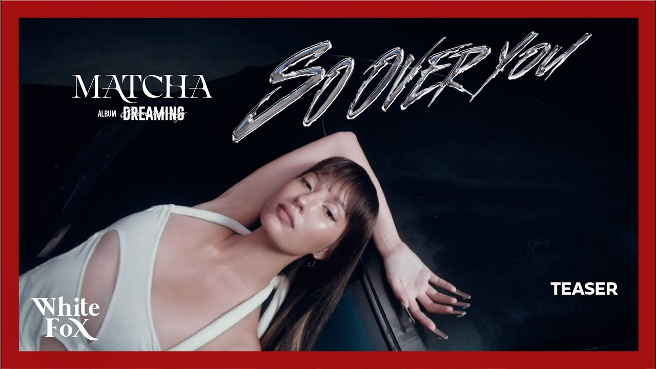 MATCHA (มัจฉา) - So Over You [Official Teaser 1]