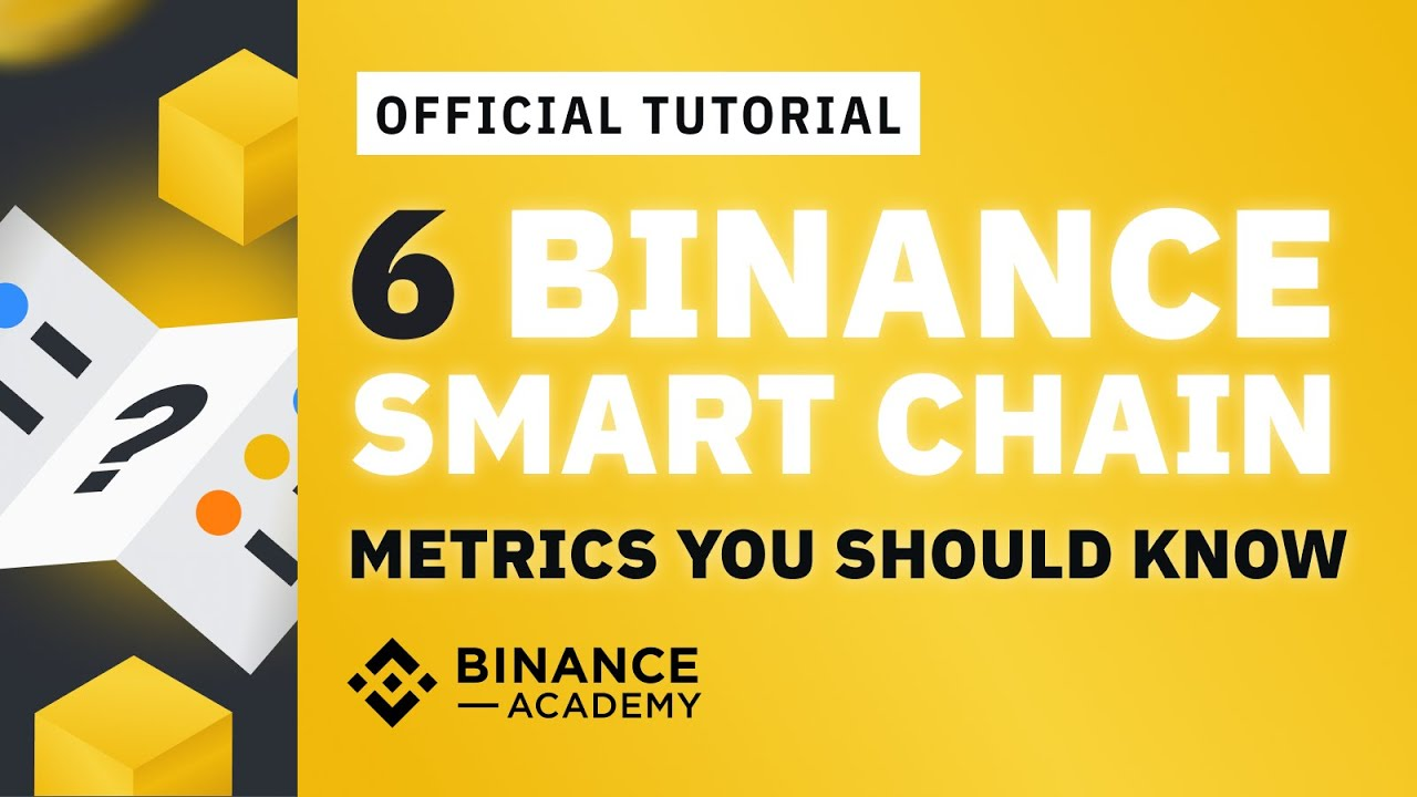 6 Binance Smart Chain Bsc Metrics You Should Know Binance Academy