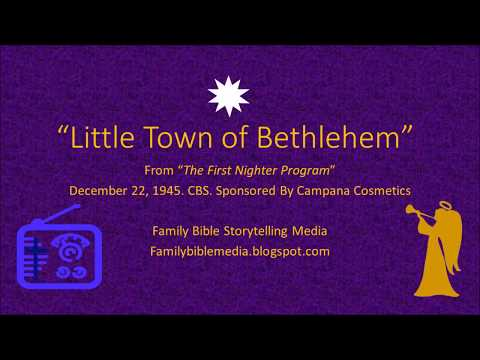 Little Town of Bethlehem - The First Nighter Program, December 22, 1945