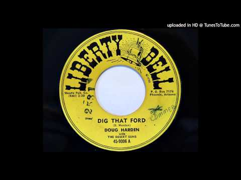 Doug Harden with The Desert Suns - Dig That Ford (Liberty Bell 9006)