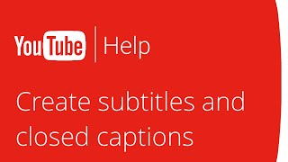 Creating subtitles and closed captions(Learn more about adding captions to your videos here: https://support.google.com/youtube/answer/2734796., 2014-06-02T19:45:37.000Z)